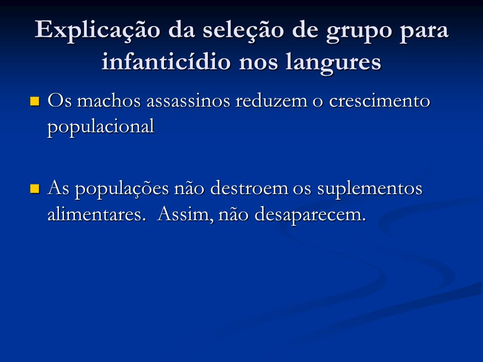 Explicação da seleção de grupo para infanticídio nos langures Os machos se arriscam atacando os jovens.