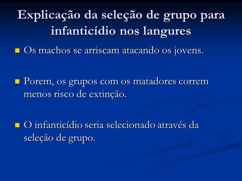 Explicação da seleção de grupo para infanticídio nos langures Porem a seleção natural tambem ocorre.