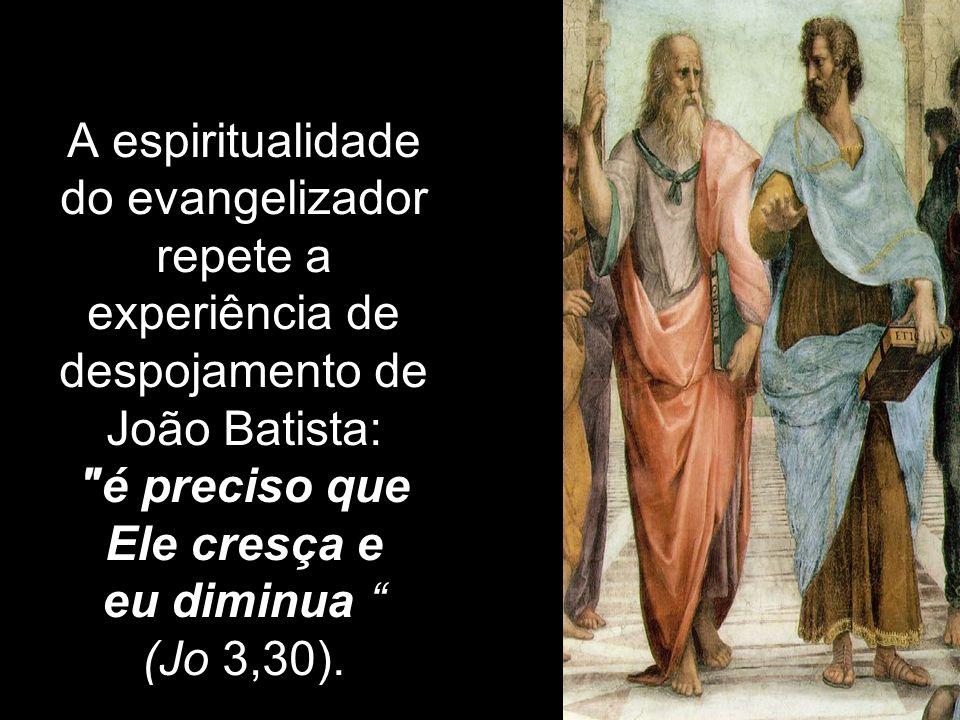 A espiritualidade do evangelizador repete a experiência de despojamento de João Batista: