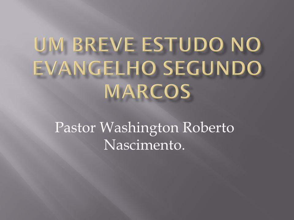 Pastor Washington Roberto Nascimento.