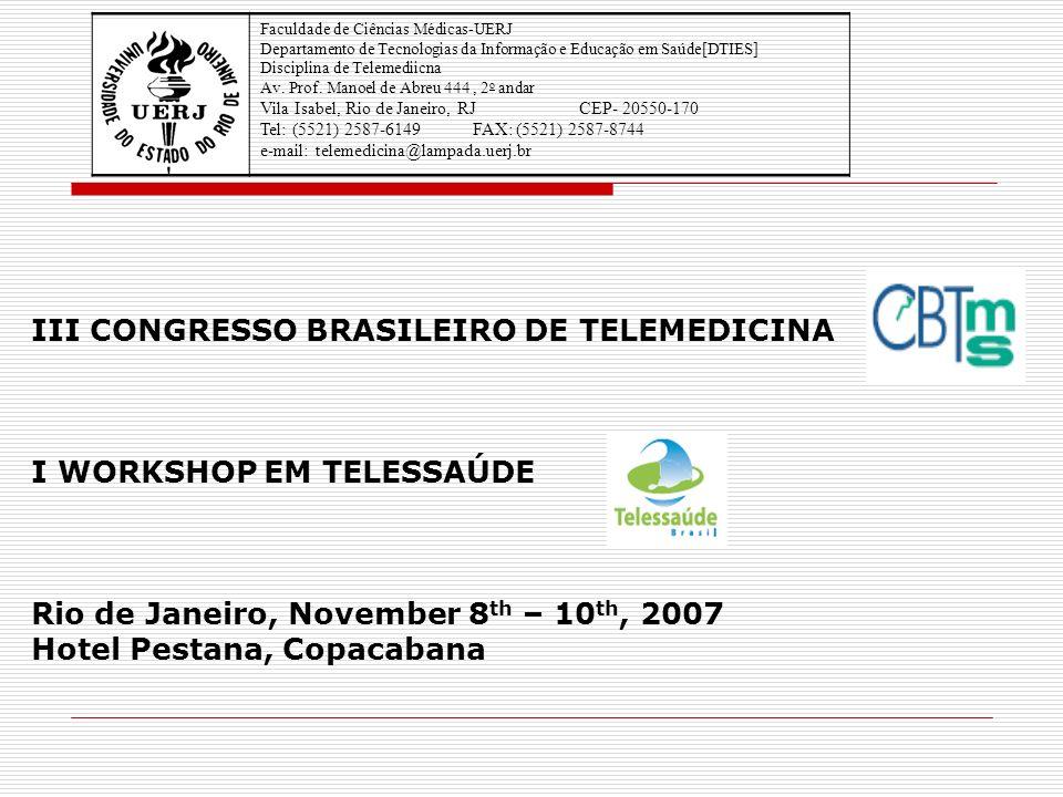 Faculdade de Ciências Médicas-UERJ Departamento de Tecnologias da Informação e Educação em Saúde[DTIES] Disciplina de Telemediicna Av.