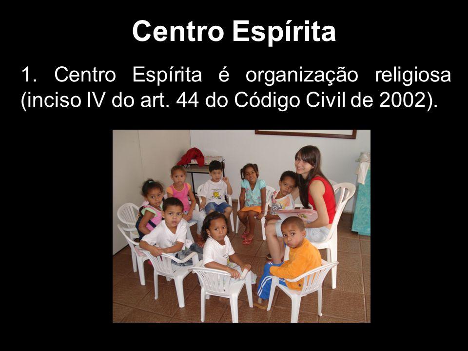 1.Centro Espírita é organização religiosa (inciso IV do art.
