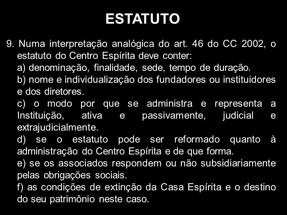 ESTATUTO 9.Numa interpretação analógica do art.