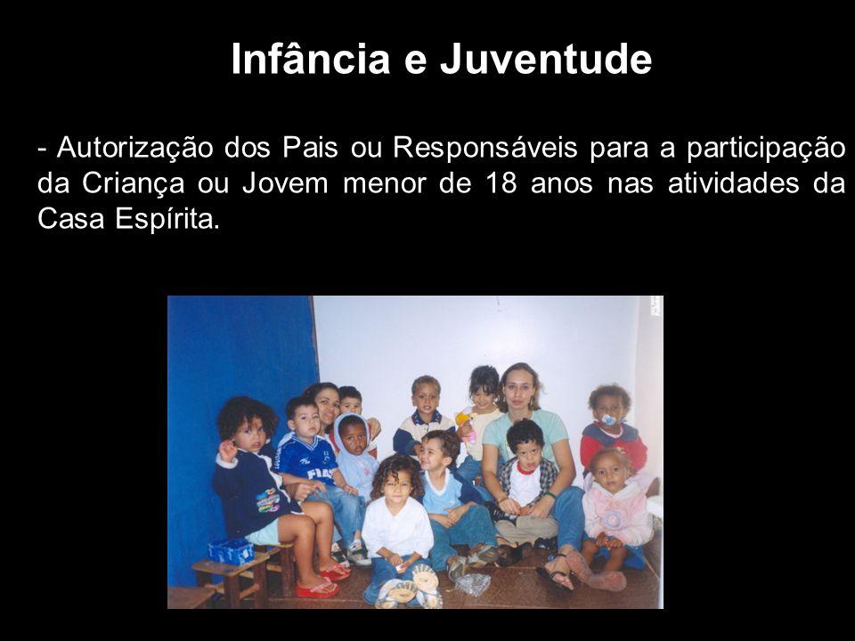 Infância e Juventude - Autorização dos Pais ou Responsáveis para a participação da Criança ou Jovem menor de 18 anos nas atividades da Casa Espírita.