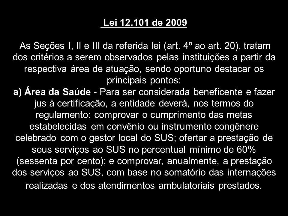 Lei 12.101 de 2009 As Seções I, II e III da referida lei (art.