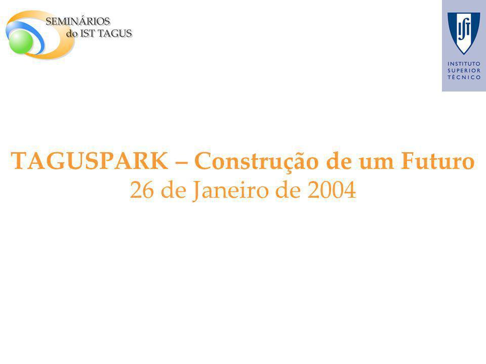 18 TAGUSPARK – Construção de um Futuro 26 de Janeiro de 2004
