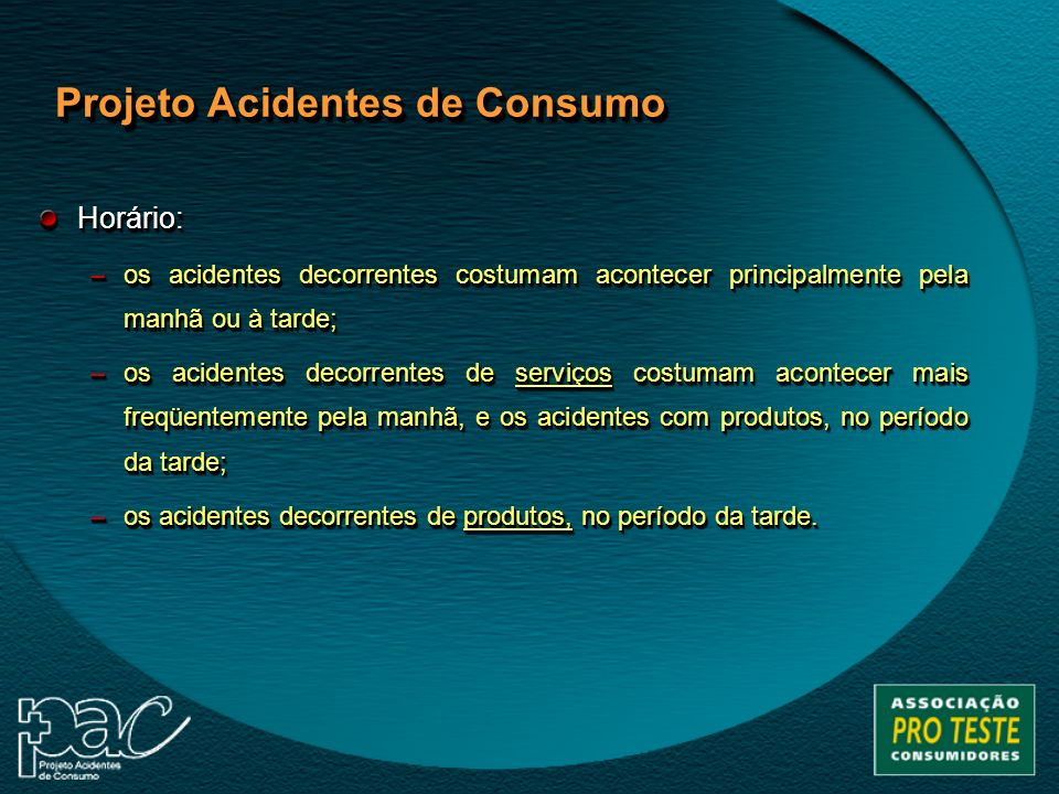 Horário: –os acidentes decorrentes costumam acontecer principalmente pela manhã ou à tarde; –os acidentes decorrentes de serviços costumam acontecer m