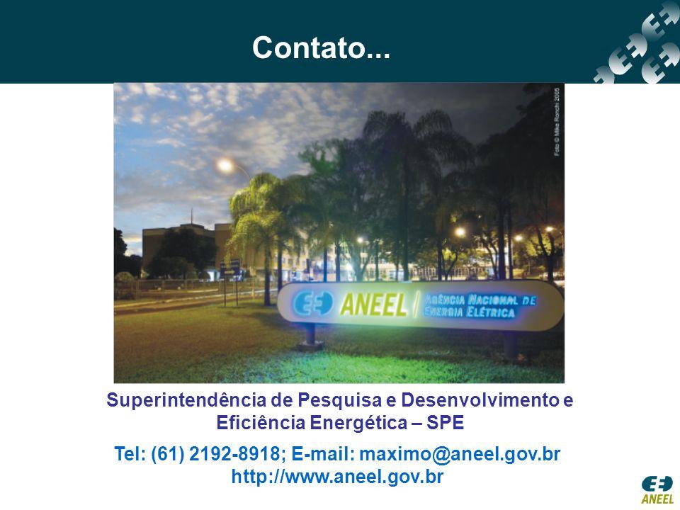 Superintendência de Pesquisa e Desenvolvimento e Eficiência Energética – SPE Tel: (61) 2192-8918; E-mail: maximo@aneel.gov.br http://www.aneel.gov.br