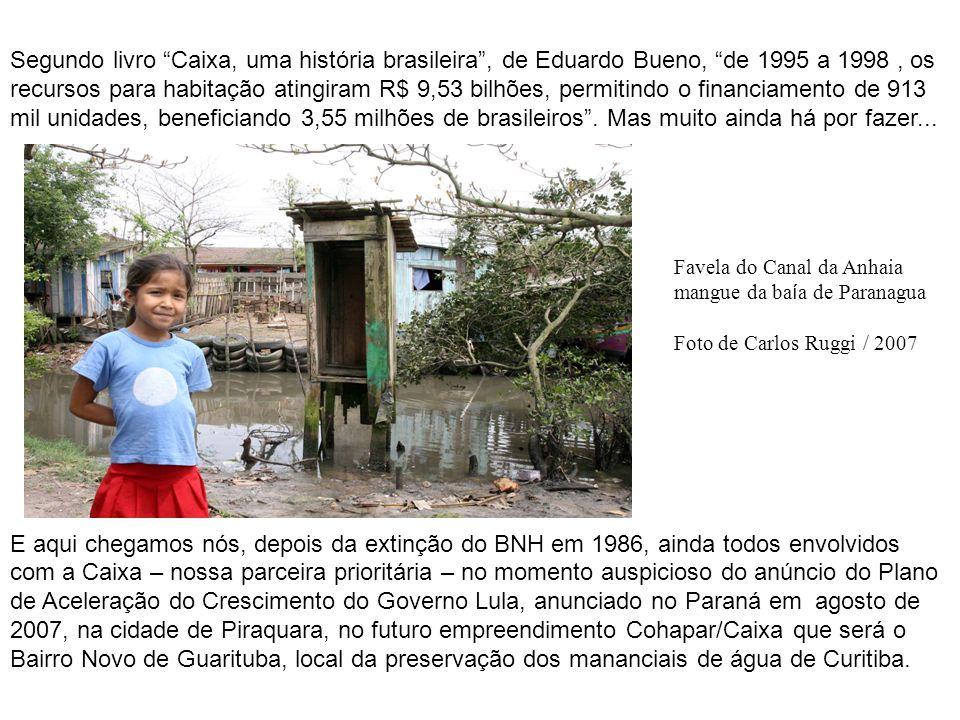 Segundo livro Caixa, uma história brasileira, de Eduardo Bueno, de 1995 a 1998, os recursos para habitação atingiram R$ 9,53 bilhões, permitindo o fin