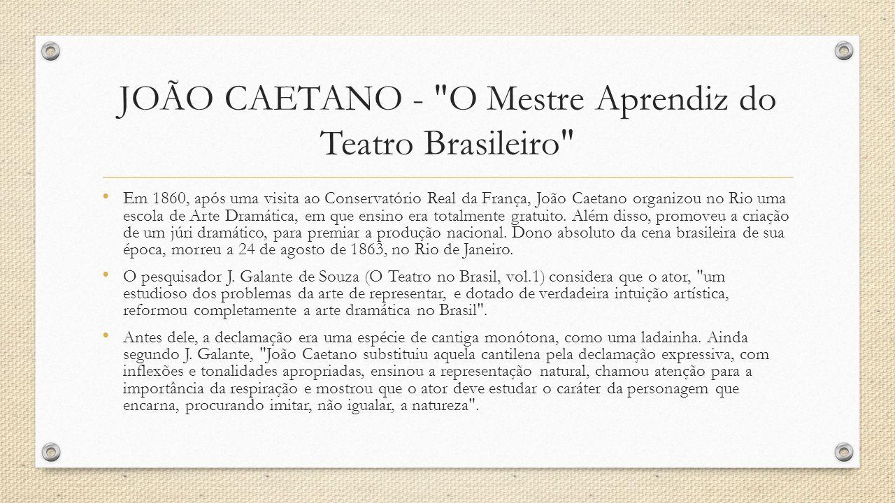 Curiosidades 1.É considerada a primeira comédia de costumes do teatro brasileiro; 2.