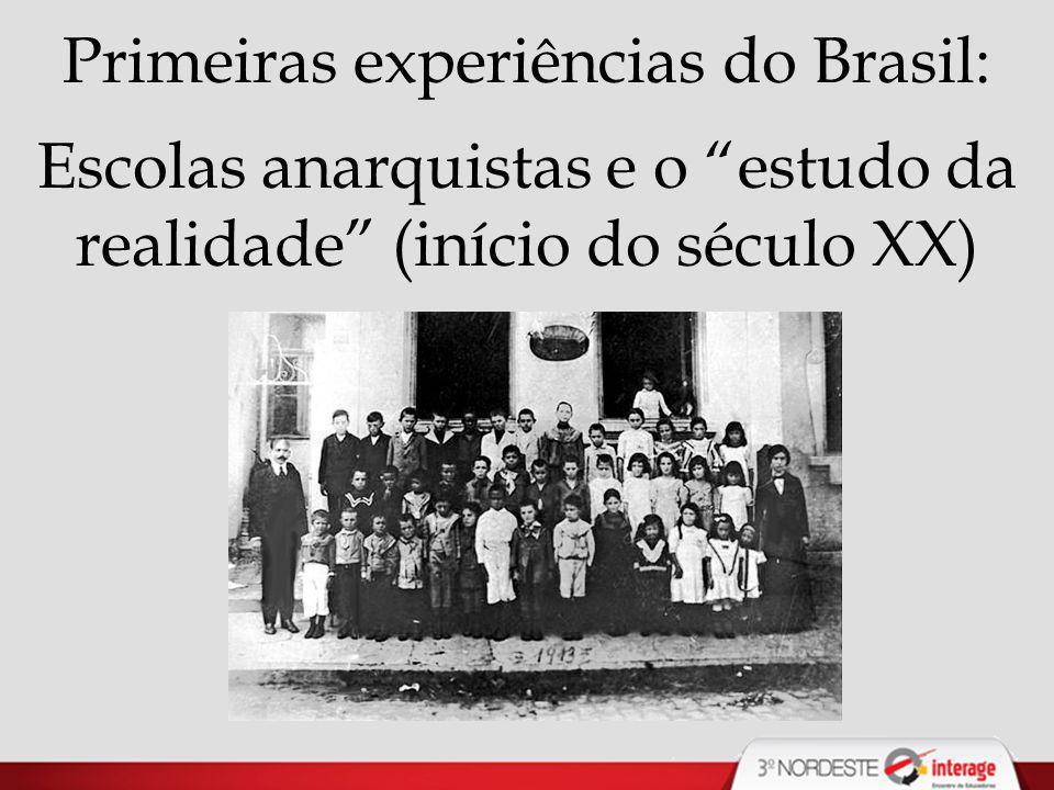 Primeiras experiências do Brasil: Escolas anarquistas e o estudo da realidade (início do século XX)