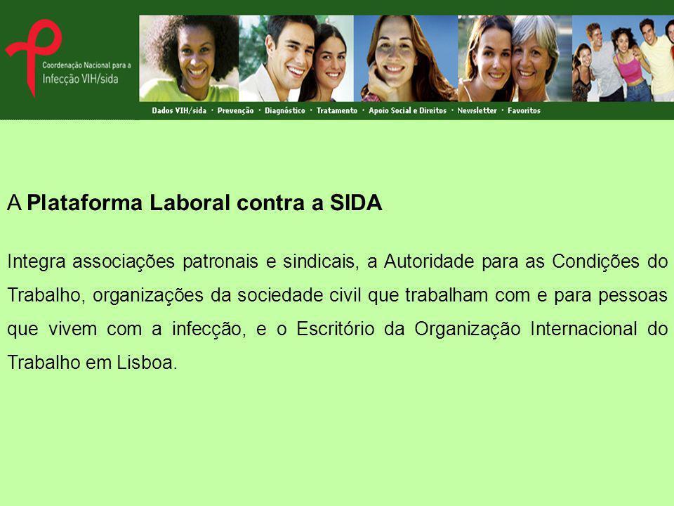 A Plataforma Laboral contra a SIDA Integra associações patronais e sindicais, a Autoridade para as Condições do Trabalho, organizações da sociedade civil que trabalham com e para pessoas que vivem com a infecção, e o Escritório da Organização Internacional do Trabalho em Lisboa.