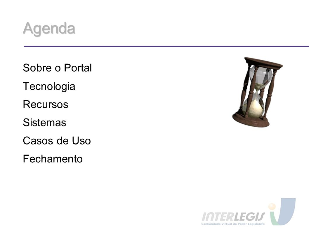 Agenda Sobre o Portal Tecnologia Recursos Sistemas Casos de Uso Fechamento
