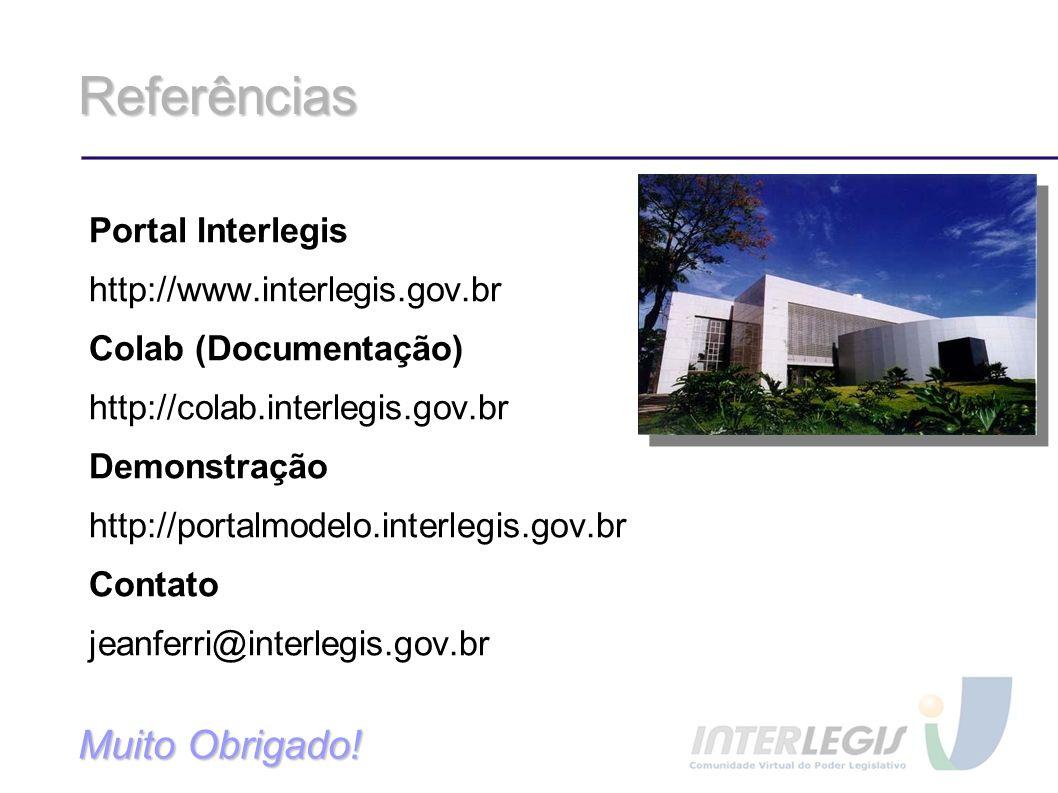 Referências Portal Interlegis http://www.interlegis.gov.br Colab (Documentação) http://colab.interlegis.gov.br Demonstração http://portalmodelo.interlegis.gov.br Contato jeanferri@interlegis.gov.br Muito Obrigado!