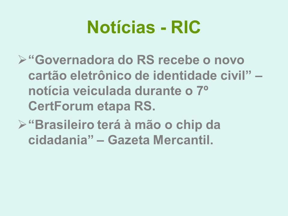 Notícias - RIC Governadora do RS recebe o novo cartão eletrônico de identidade civil – notícia veiculada durante o 7º CertForum etapa RS. Brasileiro t