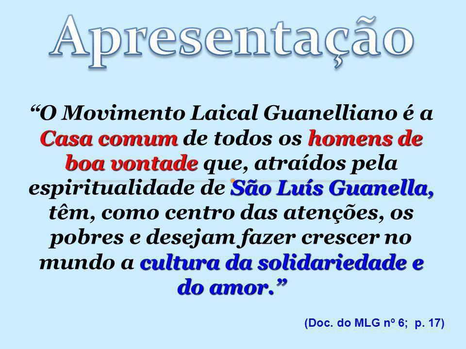 Casa comum homens de boa vontade São Luís Guanella, cultura da solidariedade e do amor. O Movimento Laical Guanelliano é a Casa comum de todos os home
