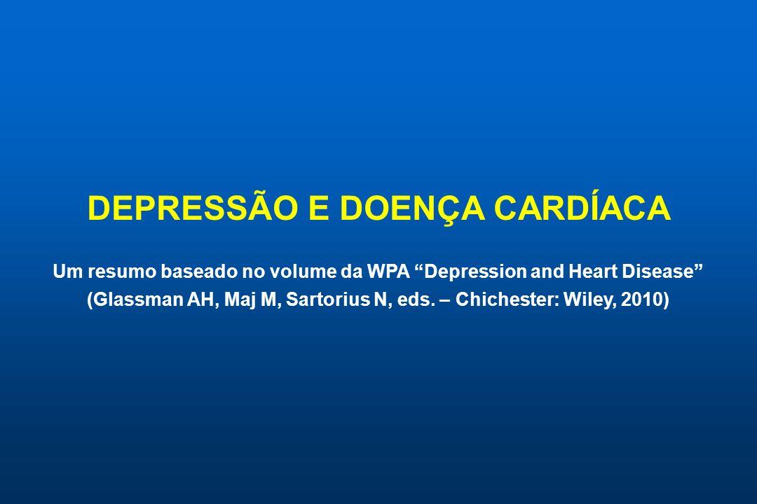 Incidência de depressão após infarto do miocárdio A incidência encontrada de transtorno depressivo maior (segundo critérios do DSM III) foi de 16% (Schleifer et al., 1989; Frasure-Smith et al., 1993).