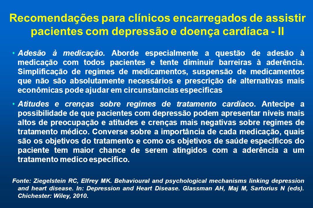 Recomendações para clínicos encarregados de assistir pacientes com depressão e doença cardíaca - II Adesão à medicação. Aborde especialmente a questão