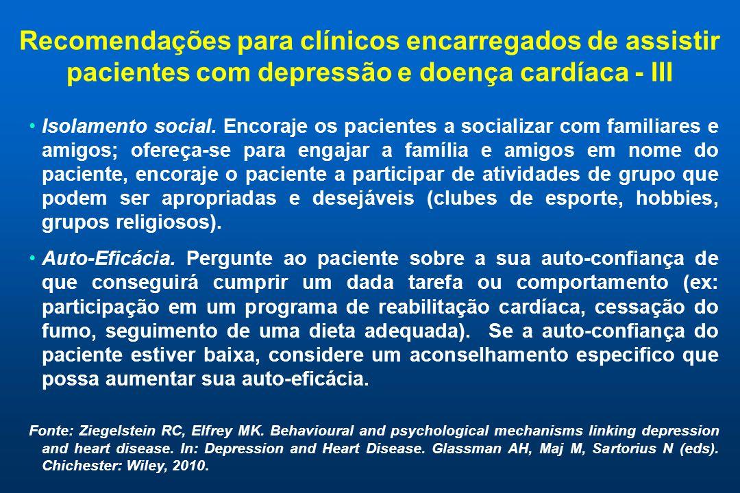 Recomendações para clínicos encarregados de assistir pacientes com depressão e doença cardíaca - III Isolamento social. Encoraje os pacientes a social