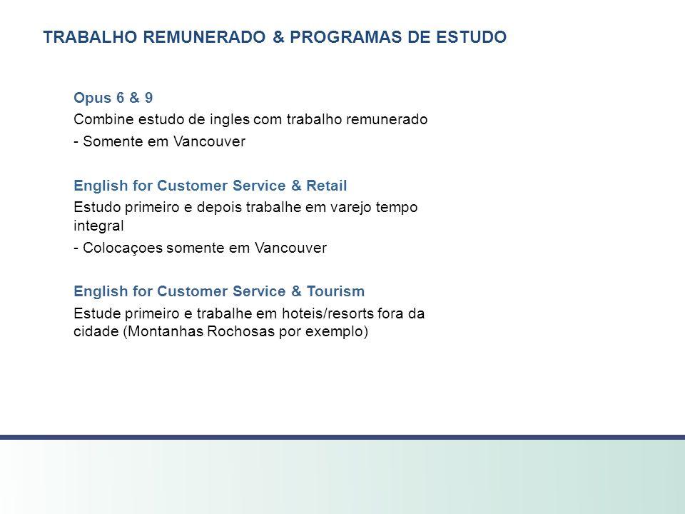TRABALHO REMUNERADO & PROGRAMAS DE ESTUDO Opus 6 & 9 Combine estudo de ingles com trabalho remunerado - Somente em Vancouver English for Customer Serv