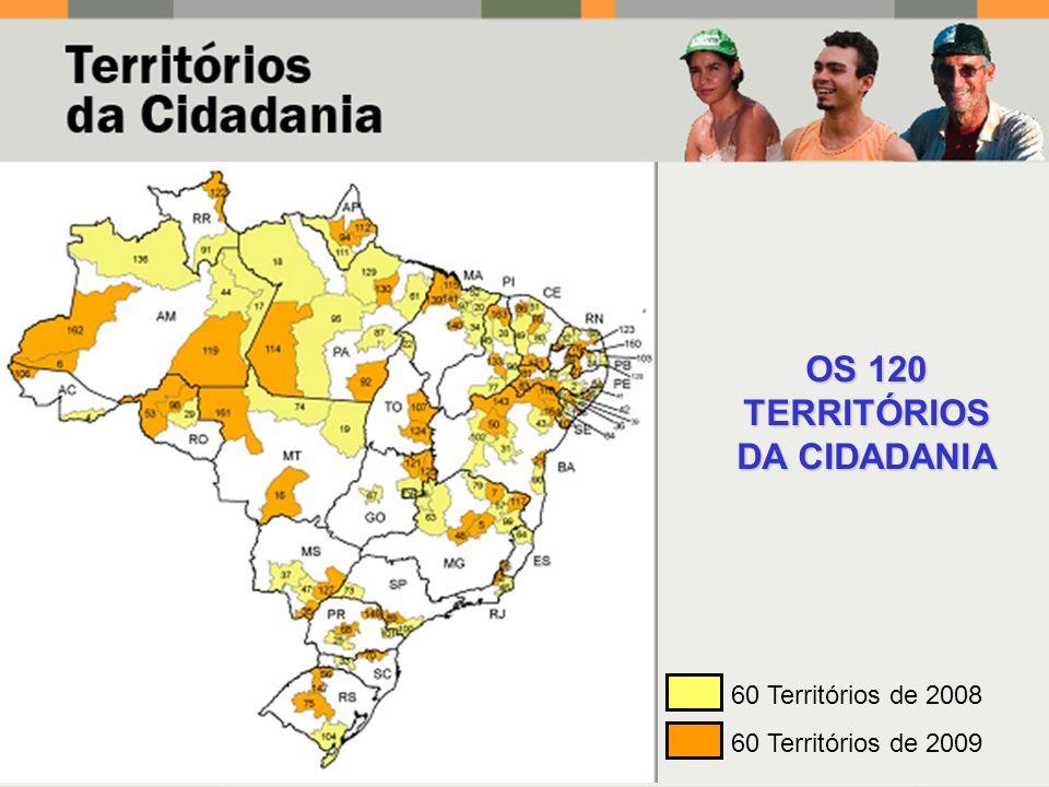 OS 120 TERRITÓRIOS DA CIDADANIA 60 Territórios de 2008 60 Territórios de 2009