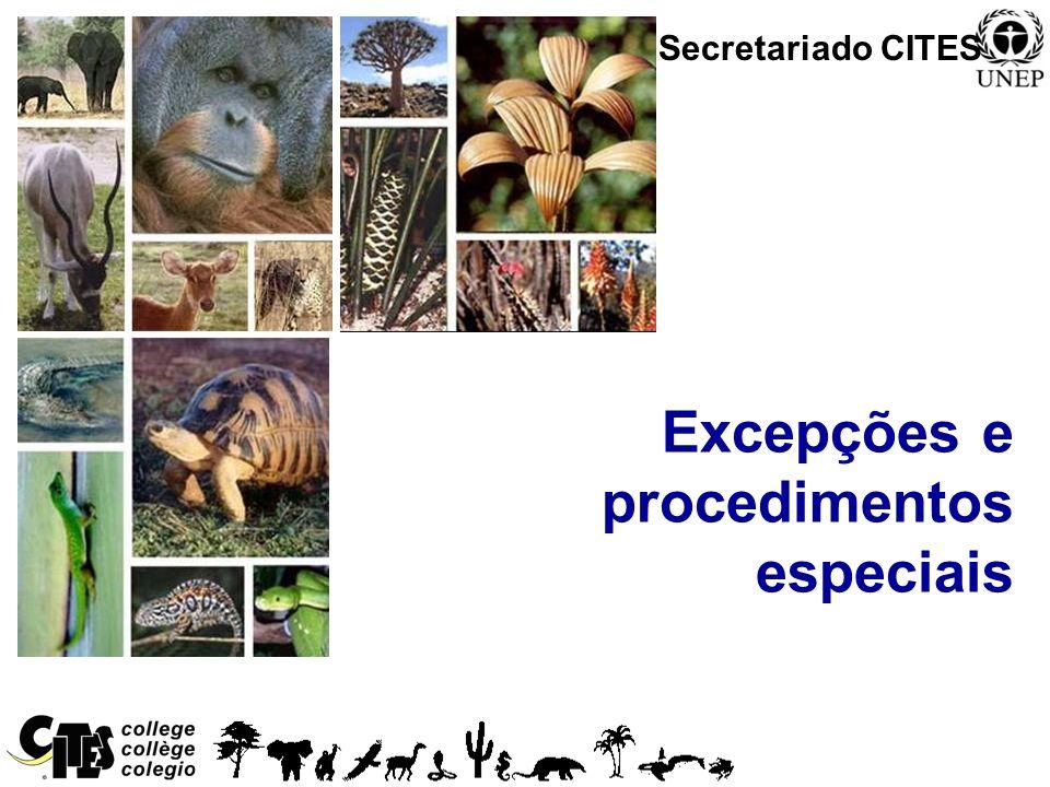 1 Excepções e procedimentos especiais Secretariado CITES
