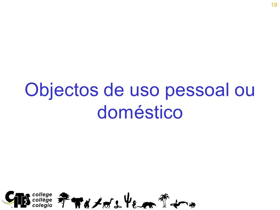 18 Objectos de uso pessoal ou doméstico 18