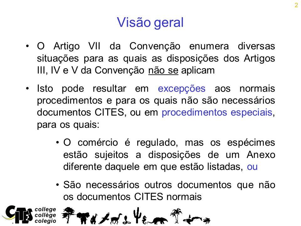 2 Visão geral O Artigo VII da Convenção enumera diversas situações para as quais as disposições dos Artigos III, IV e V da Convenção não se aplicam Is
