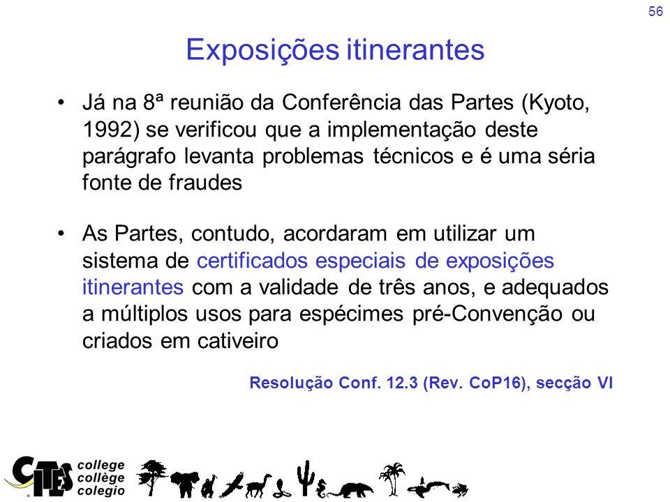 56 Exposições itinerantes Já na 8ª reunião da Conferência das Partes (Kyoto, 1992) se verificou que a implementação deste parágrafo levanta problemas