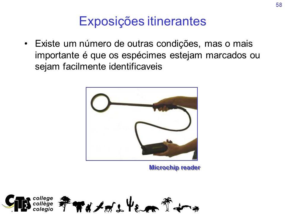 58 Exposições itinerantes Existe um número de outras condições, mas o mais importante é que os espécimes estejam marcados ou sejam facilmente identifi
