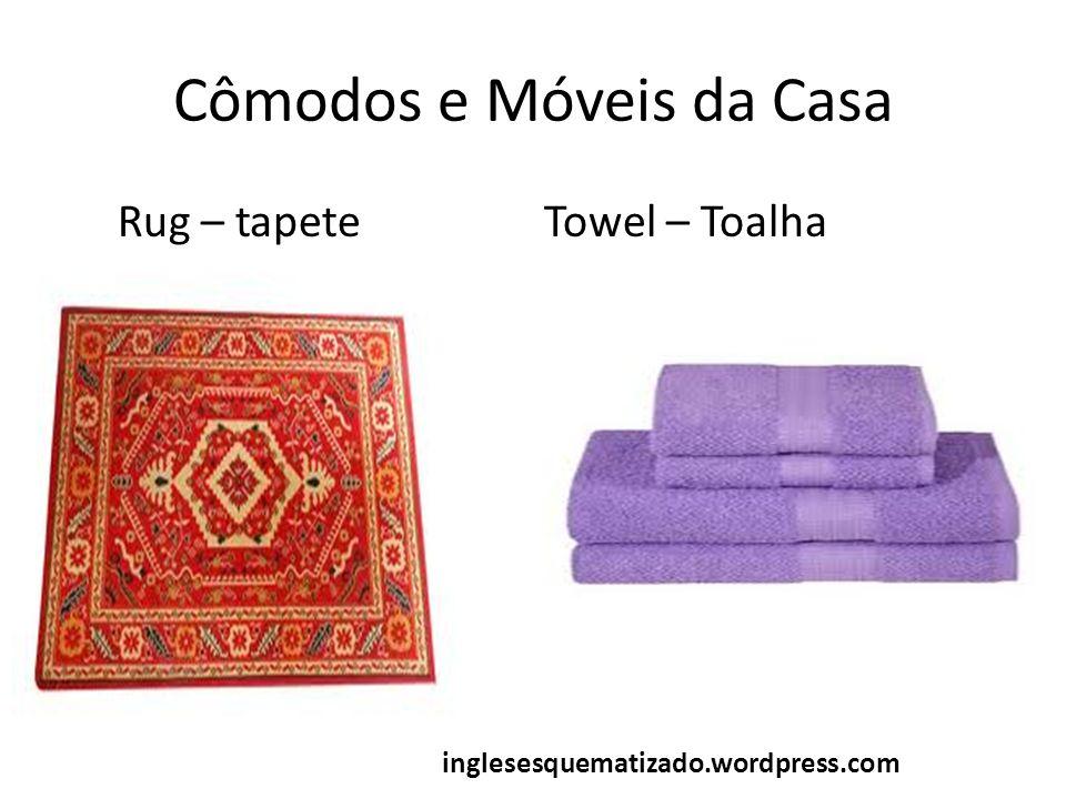 Cômodos e Móveis da Casa Rug – tapeteTowel – Toalha inglesesquematizado.wordpress.com