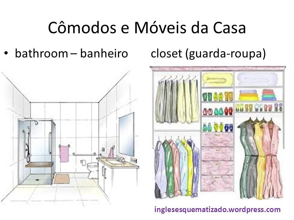 Cômodos e Móveis da Casa bathroom – banheirocloset (guarda-roupa) inglesesquematizado.wordpress.com