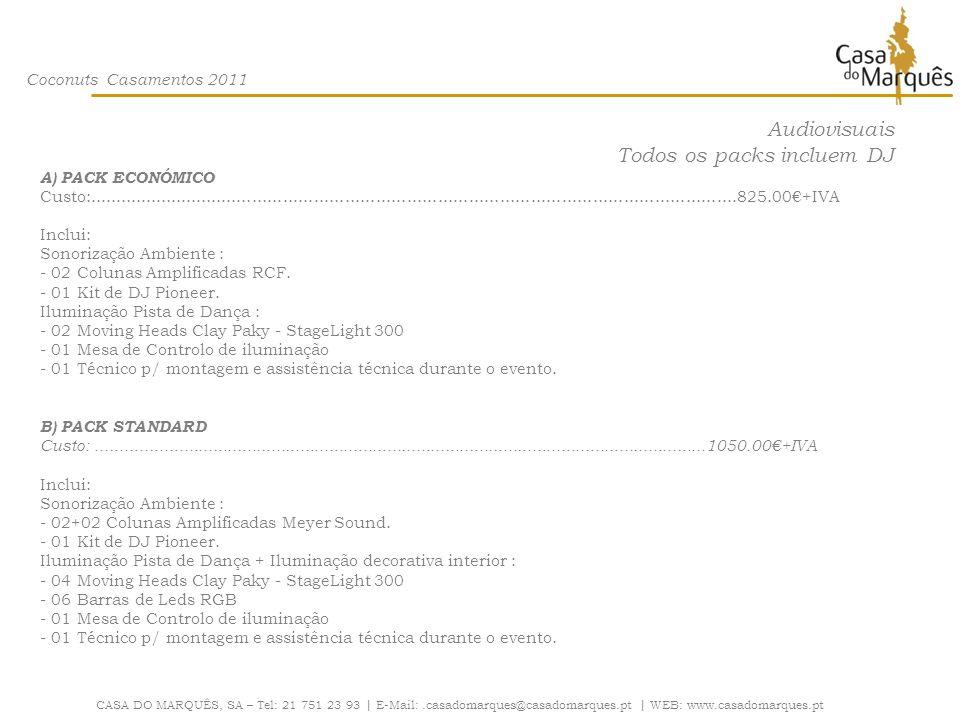 Coconuts Casamentos 2011 Audiovisuais Todos os packs incluem DJ A) PACK ECONÓMICO Custo:..............................................................