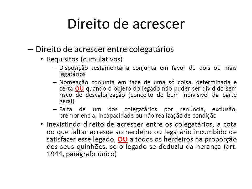 Direito de acrescer – Direito de acrescer entre colegatários Requisitos (cumulativos) – Disposição testamentária conjunta em favor de dois ou mais leg