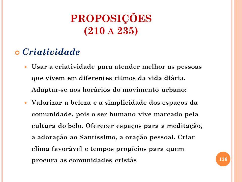PROPOSIÇÕES (210 A 235) Pequenas comunidades A comunidade favorece o relacionamento.
