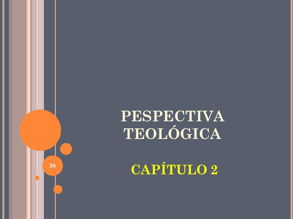 PESPECTIVA TEOLÓGICA CAPÍTULO 2 38