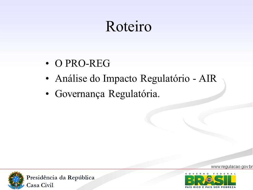 Presidência da República Casa Civil www.regulacao.gov.br r Instituído em março de 2007 pela Casa Civil, em conjunto com os ministérios da Fazenda e do Planejamento, Orçamento e Gestão.