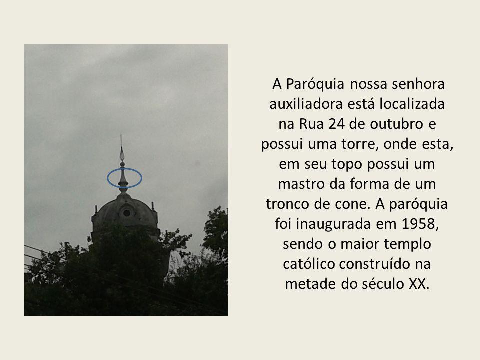 A Paróquia nossa senhora auxiliadora está localizada na Rua 24 de outubro e possui uma torre, onde esta, em seu topo possui um mastro da forma de um tronco de cone.