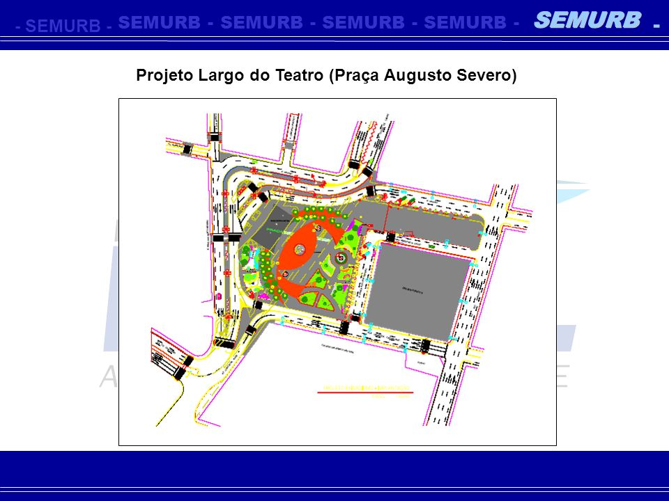 -SEMURB- - - - - - Projeto Largo do Teatro (Praça Augusto Severo)