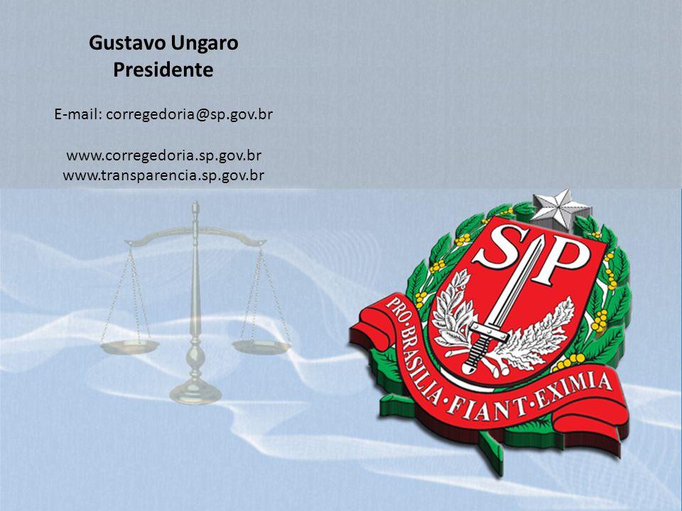 Gustavo Ungaro Presidente E-mail: corregedoria@sp.gov.br www.corregedoria.sp.gov.br www.transparencia.sp.gov.br