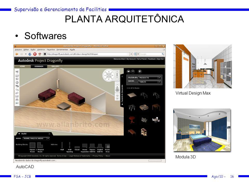 Supervisão e Gerenciamento de Facilities FSA – JCB Softwares PLANTA ARQUITETÔNICA Ago/10 -16 Virtual Design Max Modula 3D AutoCAD