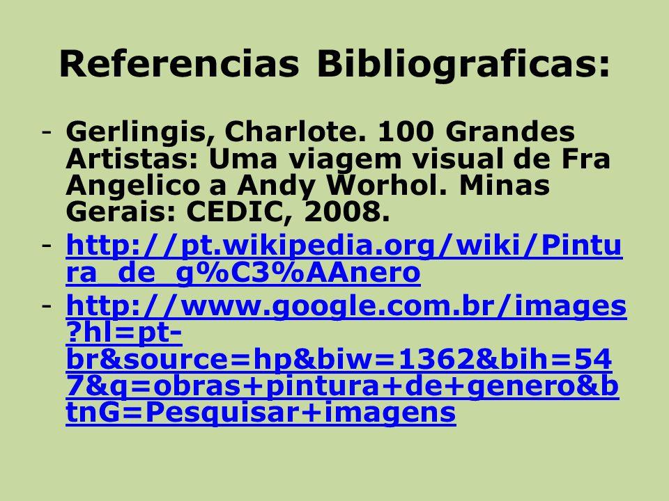 Referencias Bibliograficas: -Gerlingis, Charlote.