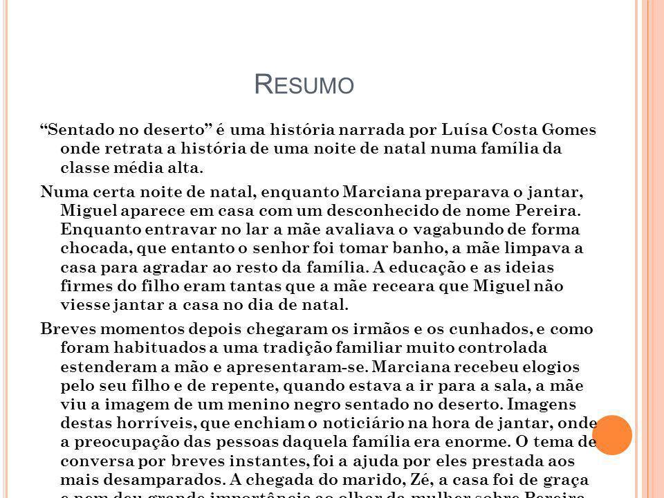 R ESUMO Sentado no deserto é uma história narrada por Luísa Costa Gomes onde retrata a história de uma noite de natal numa família da classe média alt
