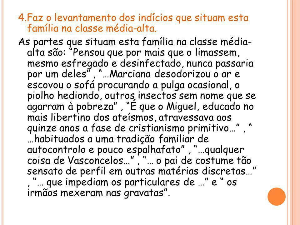5.Identifica os gestos do pai de Miguel que provam que os receios da mãe, quanto à sua reacção à presença de Pereira, eram injustificados.
