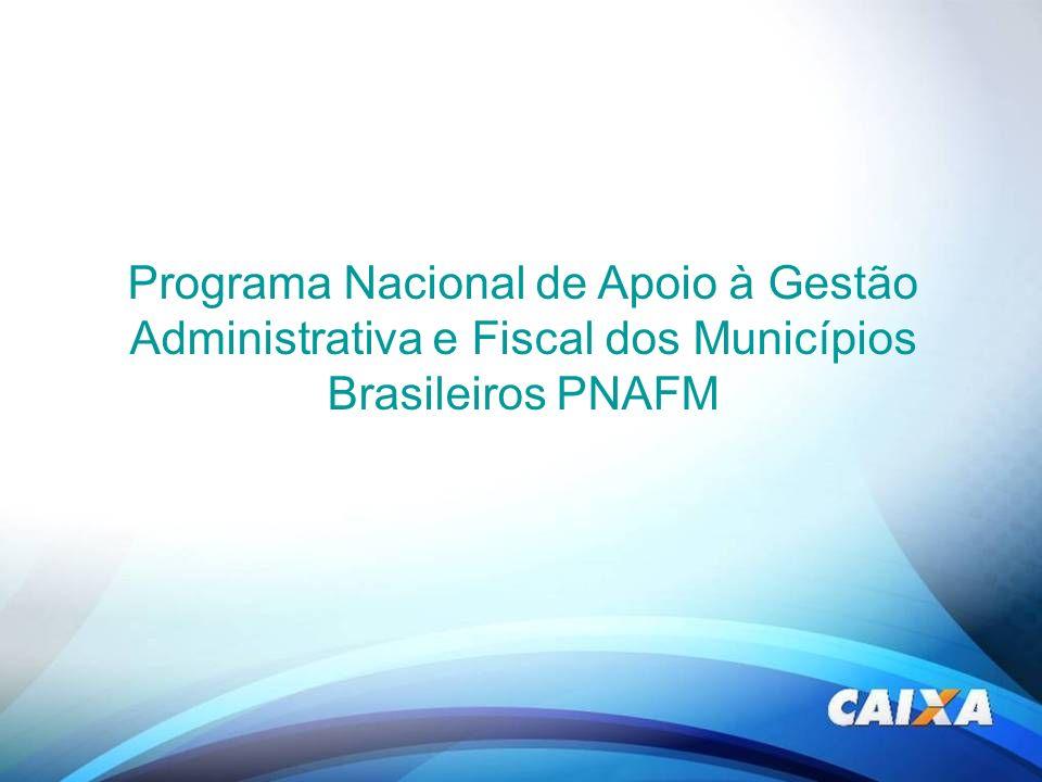 Programa Nacional de Apoio à Gestão Administrativa e Fiscal dos Municípios Brasileiros PNAFM