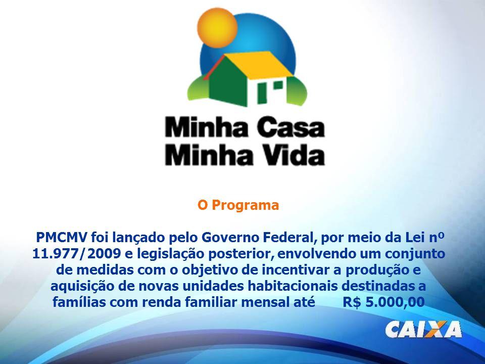 O Programa PMCMV foi lançado pelo Governo Federal, por meio da Lei nº 11.977/2009 e legislação posterior, envolvendo um conjunto de medidas com o obje