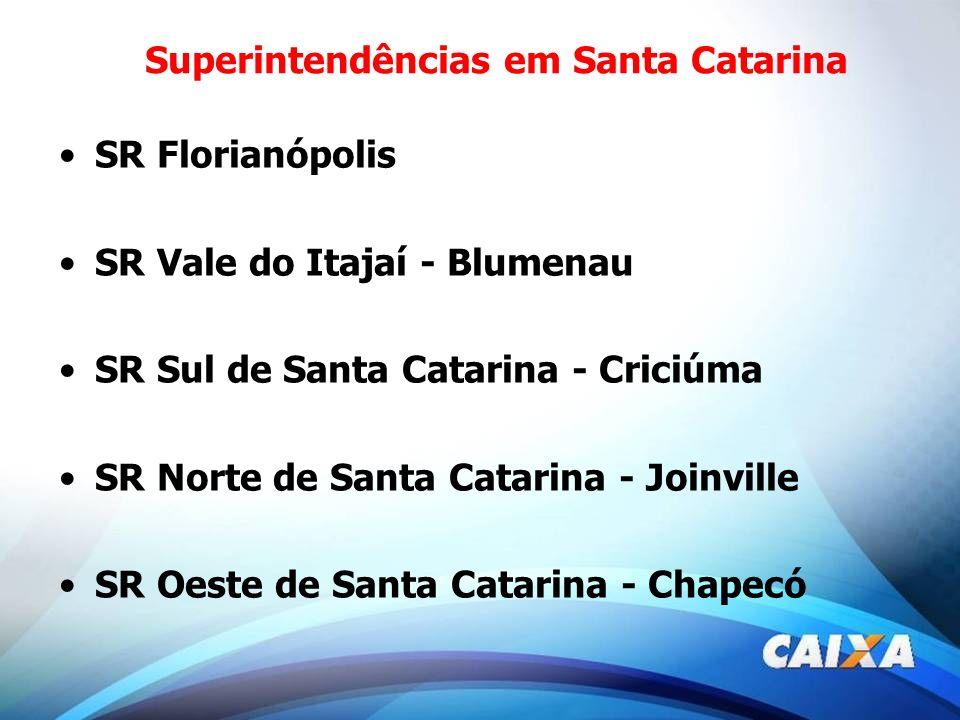 Superintendências em Santa Catarina SR Florianópolis SR Vale do Itajaí - Blumenau SR Sul de Santa Catarina - Criciúma SR Norte de Santa Catarina - Joi