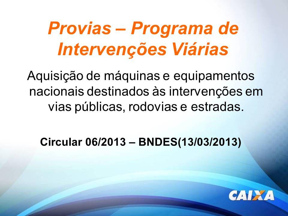 Provias – Programa de Intervenções Viárias Aquisição de máquinas e equipamentos nacionais destinados às intervenções em vias públicas, rodovias e estr