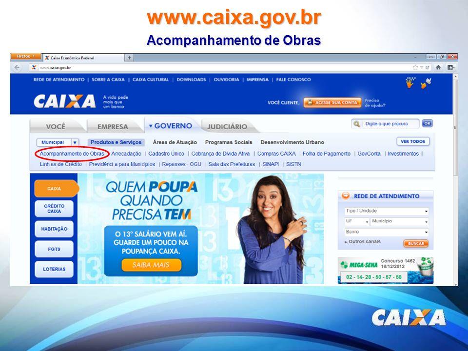 www.caixa.gov.br Acompanhamento de Obras