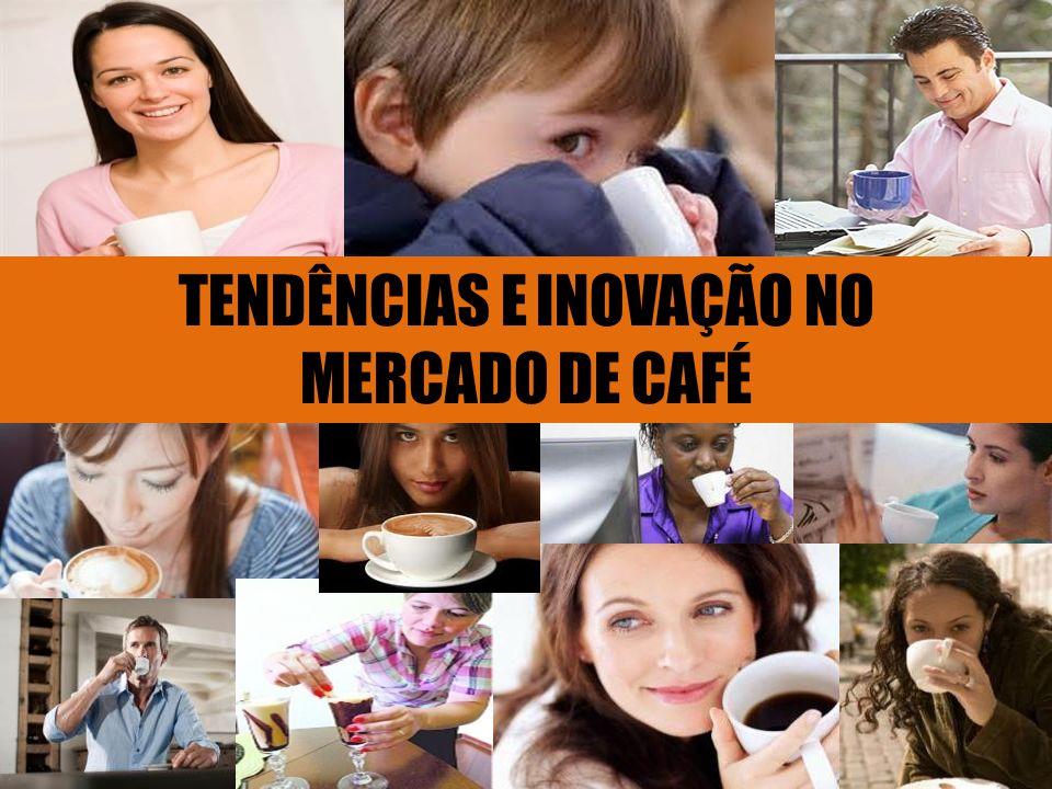 TENDÊNCIAS E INOVAÇÃO NO MERCADO DE CAFÉ